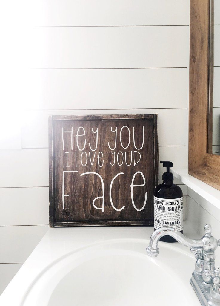 Hey You I love Your Face Wood Sign