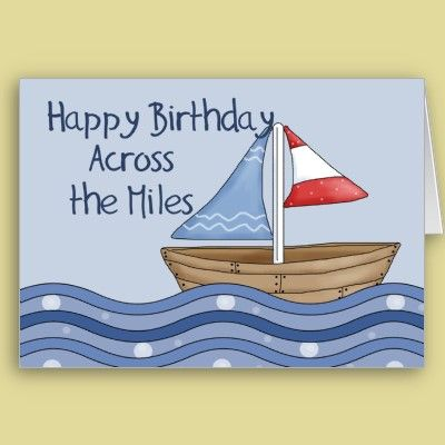 Wishing u all the happiness success health prosperity always sailing boat across the miles birthday card m4hsunfo Images