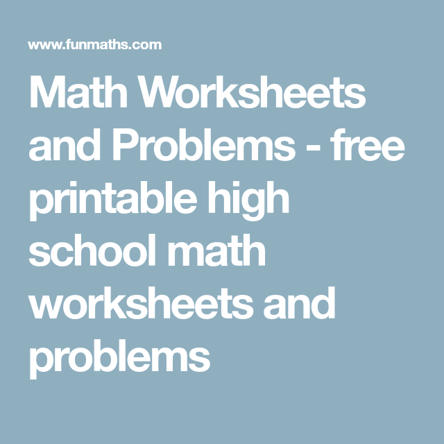 Math Worksheets And Problems Free Printable High School Math Worksheets And Problems Algebra Worksheets High School Math Math Worksheets