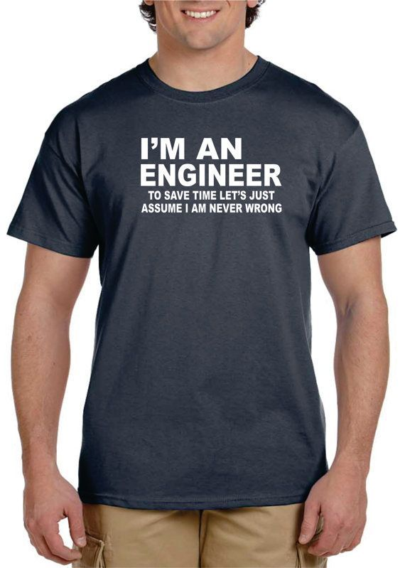 SEE MORE HERE https://www.sunfrog.com/Jobs/Limited-edition-TRUST-ME-IM-AN-ENGINEER-Tees.html?53507 Engineer Gifts I'm An ENGINEER To SAVE TIME Let's by gulftees