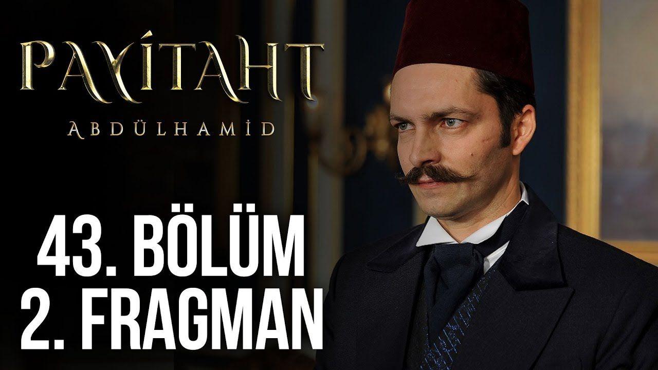 Payitaht Abdülhamid 43.Bölüm izle 21