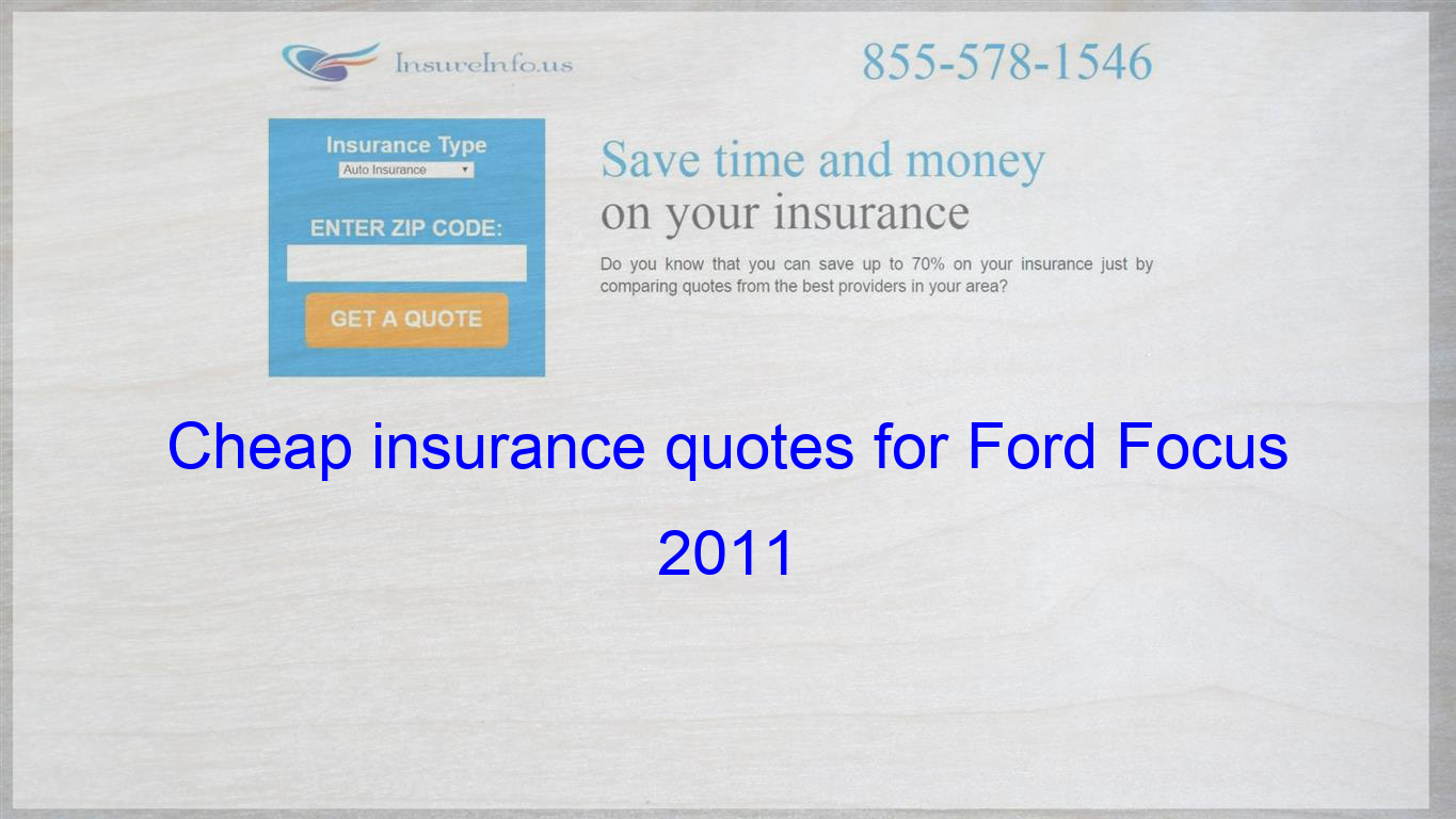 How to get cheap insurance quotes for Ford Focus 2011