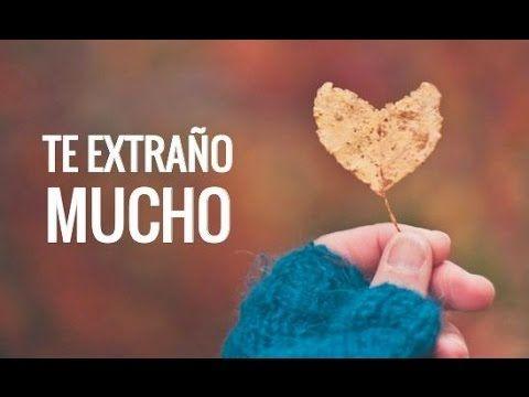 Te Extrano Amor Video Para Dedicar A Alguien Especial Youtube