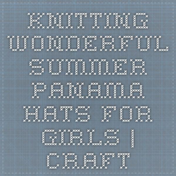 Knitting wonderful summer panama hats for girls | Craft