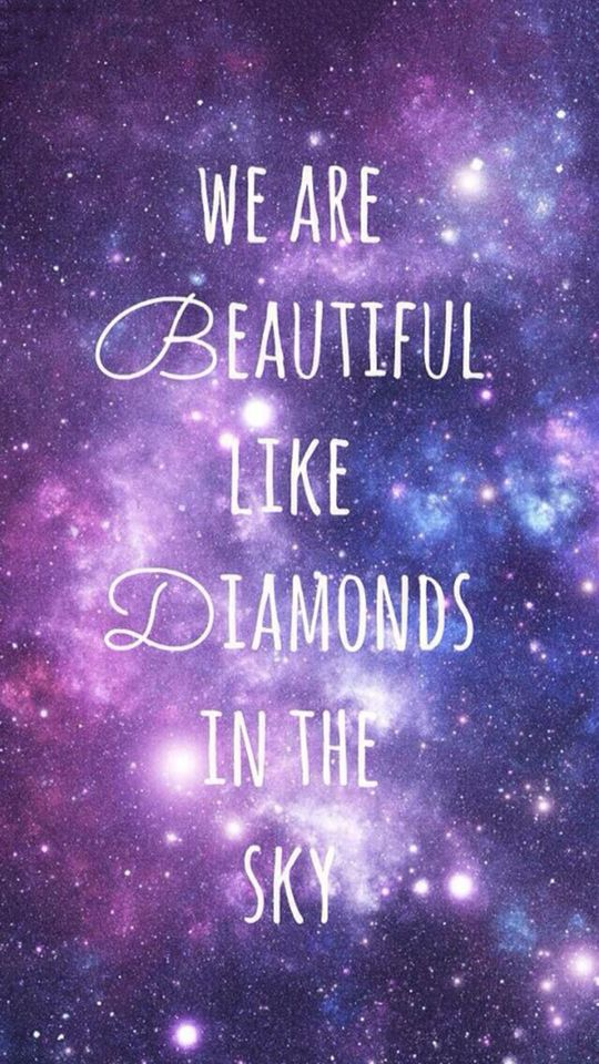 This Is What You Say To Your Friends To Make Them Smile Galaxy Quotes Diamonds In The Sky Wallpaper Quotes
