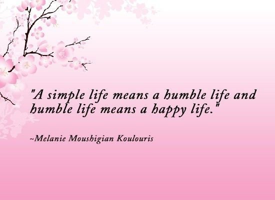 Inspirational Picture Quotes...: A Simple humble happy life.