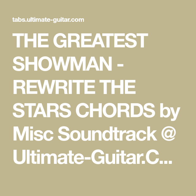 THE GREATEST SHOWMAN - REWRITE THE STARS CHORDS by Misc Soundtrack ...