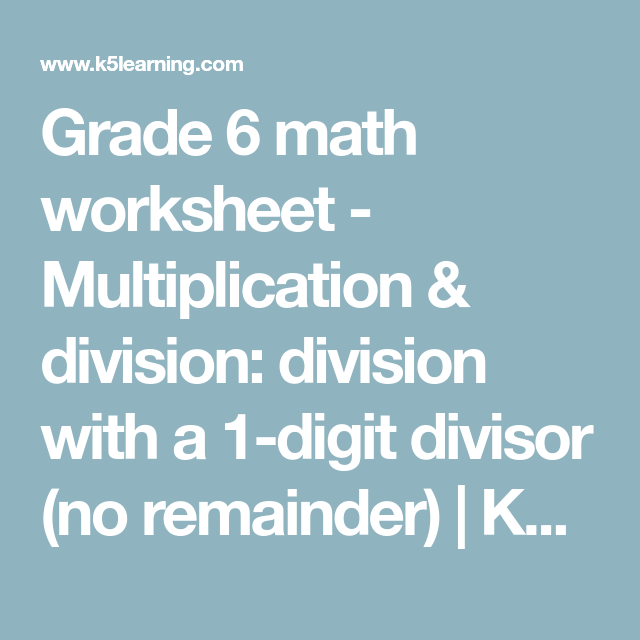 Grade 6 math worksheet - Multiplication & division: division with a ...