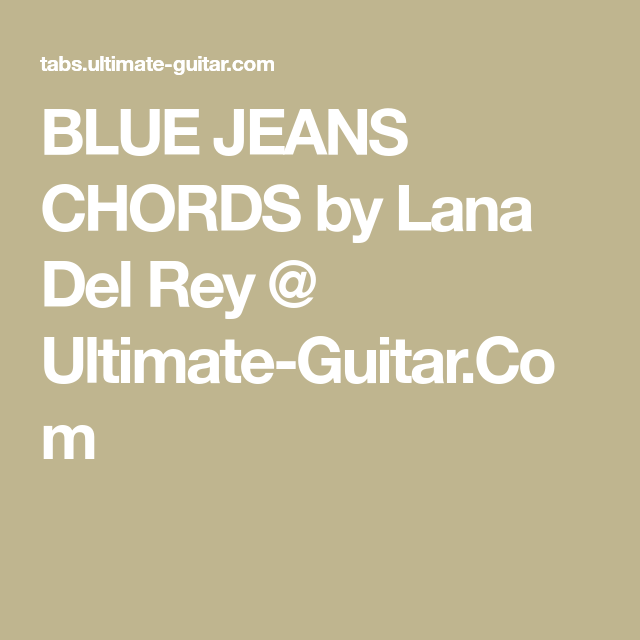 Blue Jeans Chords By Lana Del Rey Ultimate Guitar Guitar