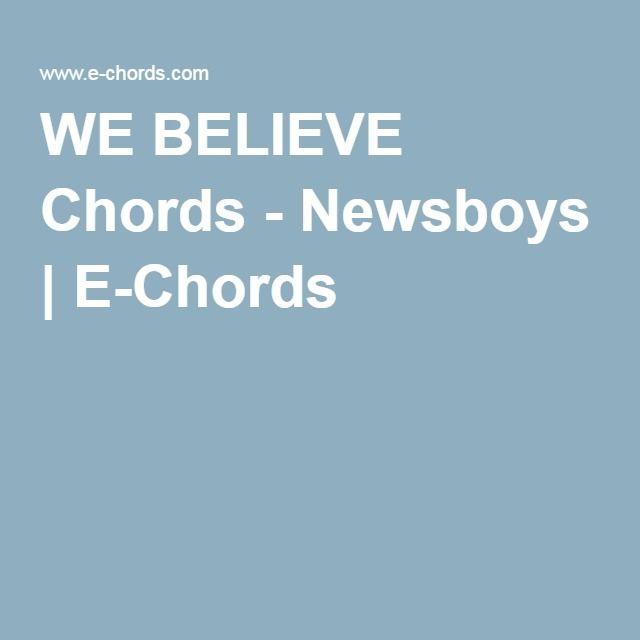 WE BELIEVE Chords - Newsboys | E-Chords | Music/Guitar | Pinterest ...