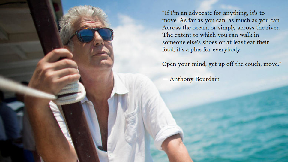 IMAGE Move : GetMotivated | Anthony bourdain quotes ...