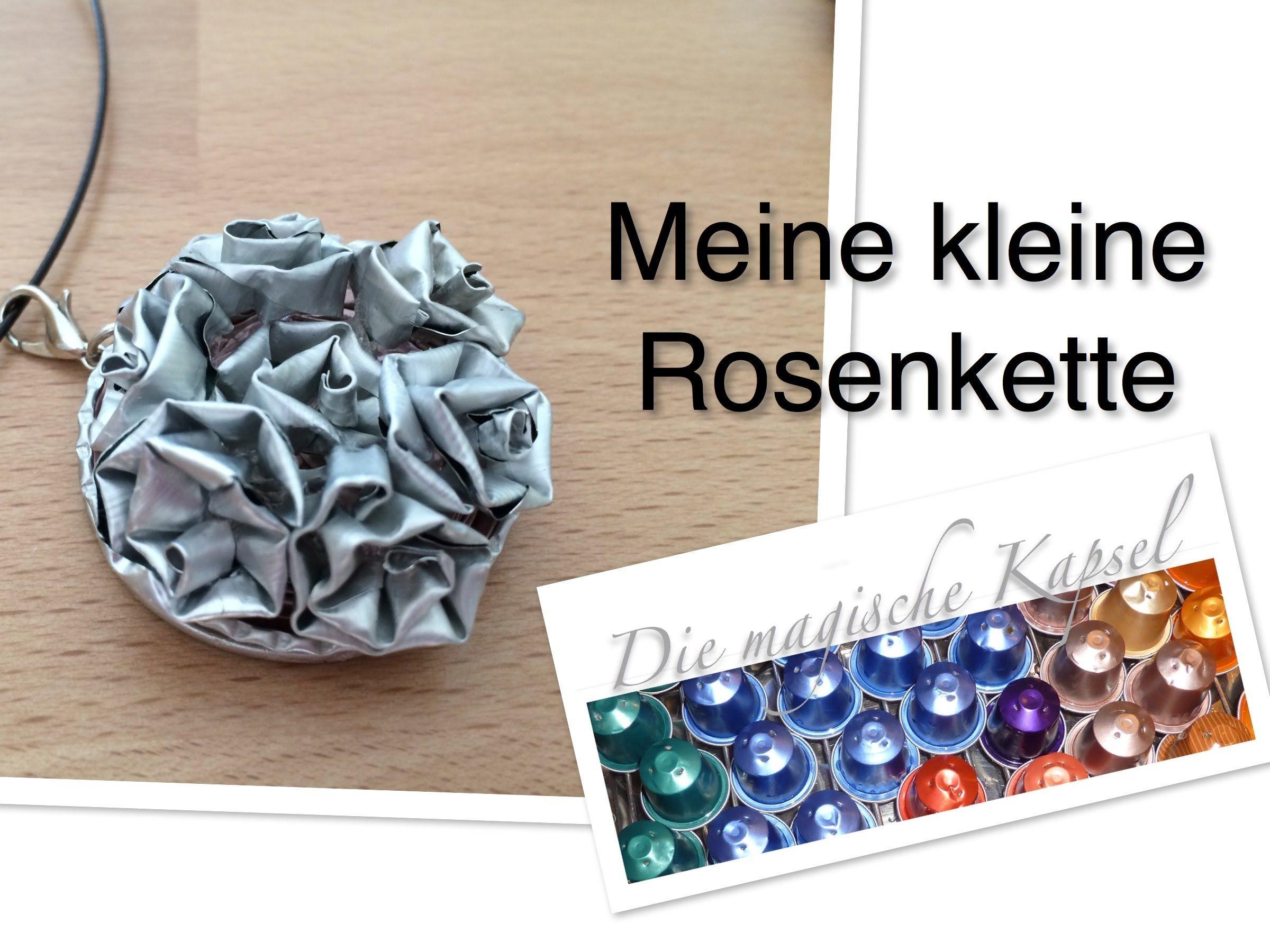 Upcycling Kapsel Schmuck Anleitung - meine kleine Rosenkette - die ...