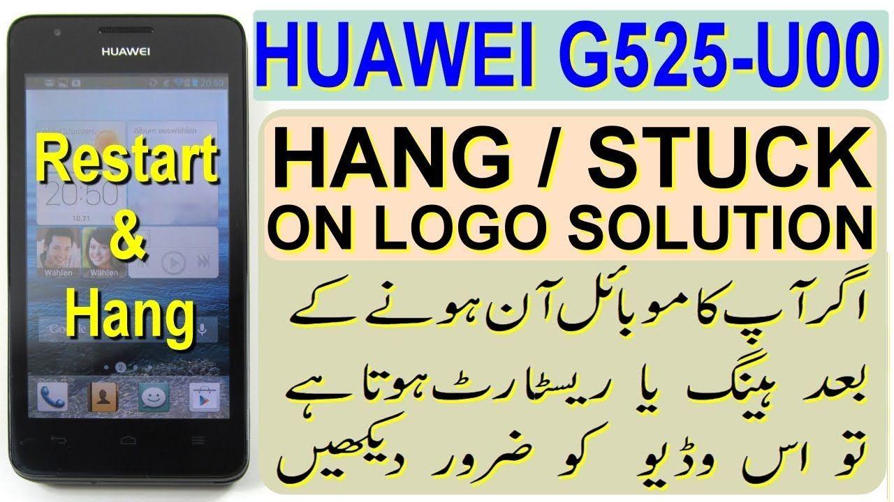 Huawei Ascend G525U00 Hang/Stuck on Logo Solution