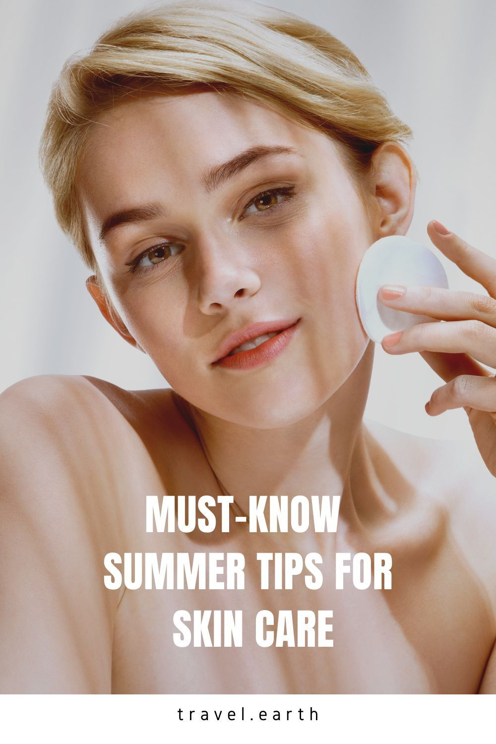 Must Know Summer Tips For Skin Care In 2020 Summer Travel Skin Care Skin