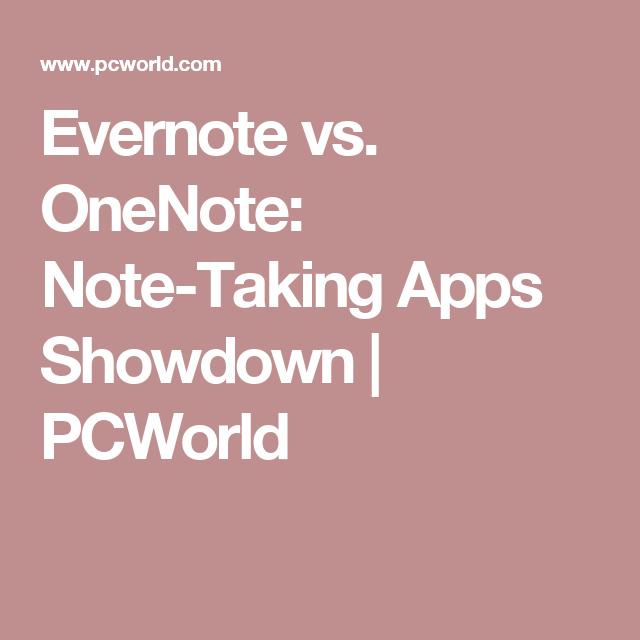 Evernote vs. OneNote NoteTaking Apps Showdown PCWorld