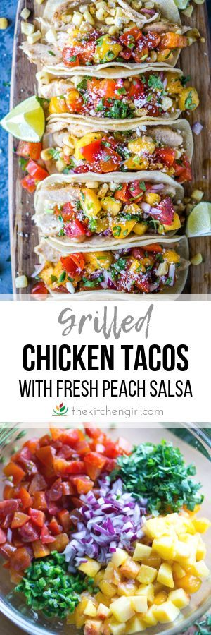Chicken Tacos with Peach or Mango Salsa #chickentacorecipes