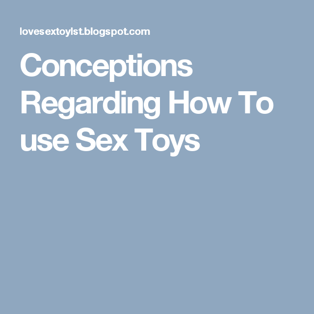 With Adult toy in use something