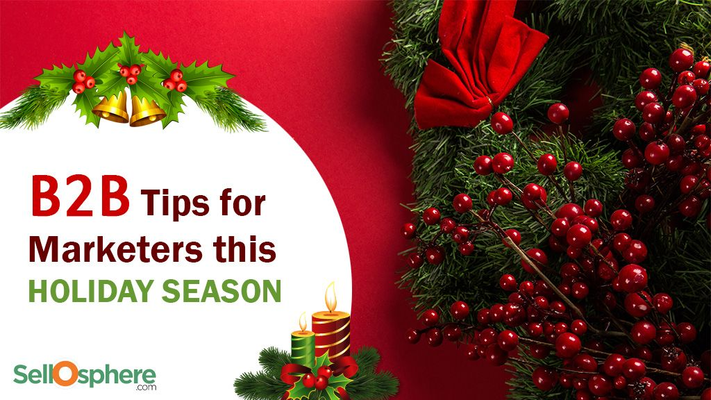 3 Smart Tips for B2B Marketers this Holiday Season