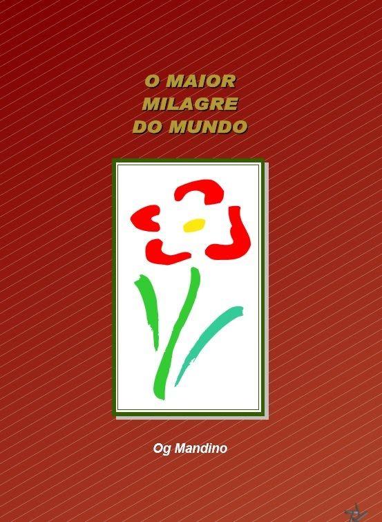 OG MANDINO - O MAIOR MILAGRE DO MUNDO - livro narrado completo
