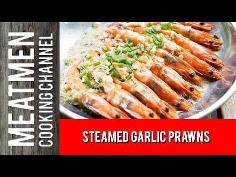 Steamed garlic prawns the meatmen your local cooking steamed garlic prawns the meatmen your local cooking channel chinese forumfinder Images