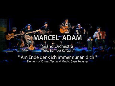 MARCEL ADAM - Am Ende denk ich nur an dich - YouTube | Ich
