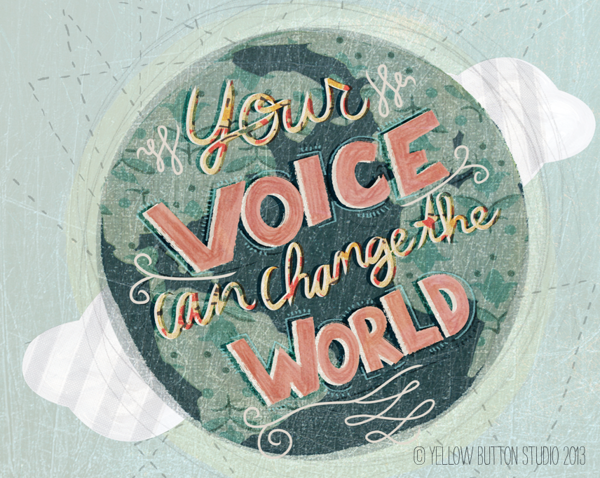 Your Voice Can Change The World (With images) Change the