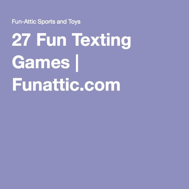 27 Fun Texting Games Games to play with kids, Text games