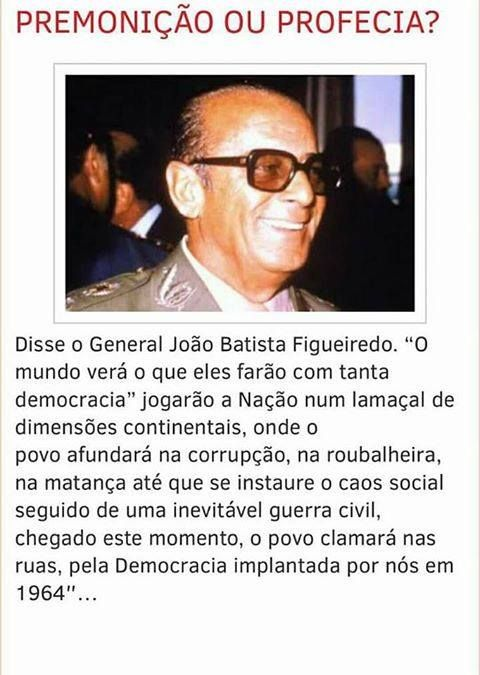 6280b911d Brasil-Política-Frase-Premonição ou profecia...-General João Batista  Figueiredo
