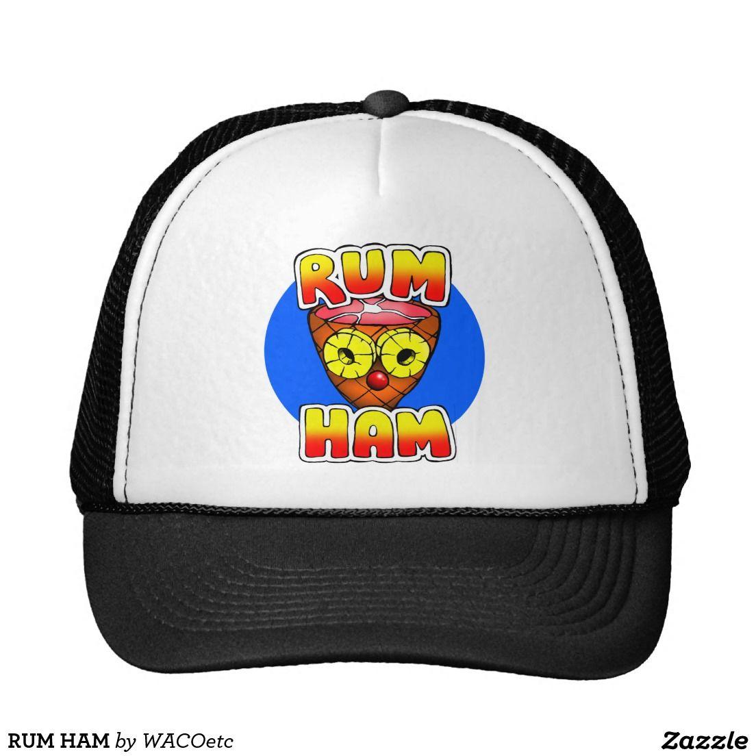 Rum Ham Trucker Hat | Pinterest | Rum, Trucker hats and Hams