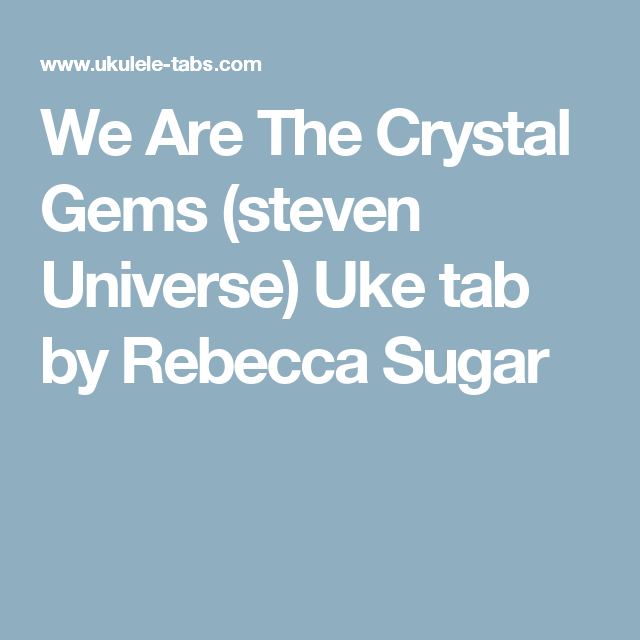 We Are The Crystal Gems (steven Universe) Uke Tab By