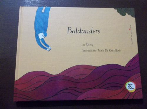 Baldanders, de Iris Rivera (texto) y Tania De Cristóforis (ilustraciones) – Macmillan