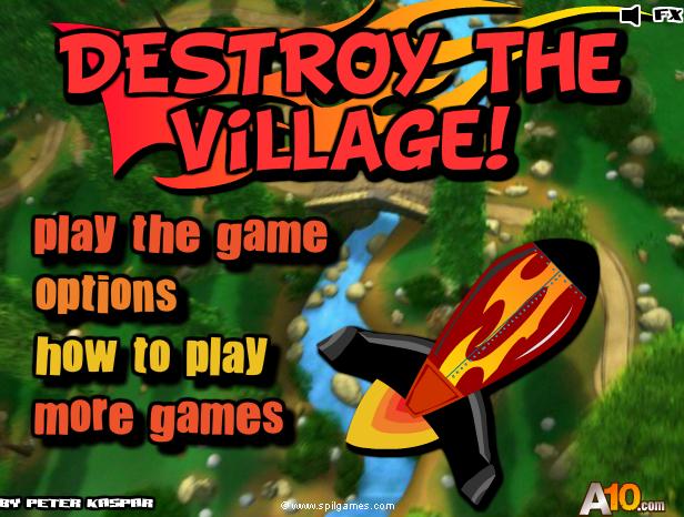 Destroy The Village