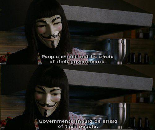 Government Should Be Afraid Of Us V For Vendetta Quotes V For Vendetta Vendetta Quotes