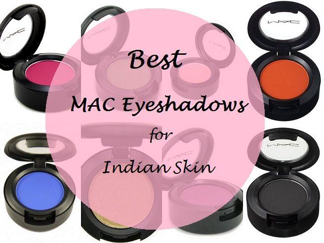 10 Best MAC Eyeshadows for Indian Skin Tones | Beauty 101 ...