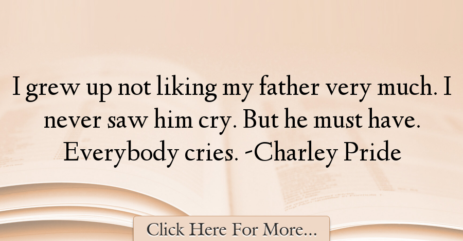 Charley Pride Quotes About Dad - 12176