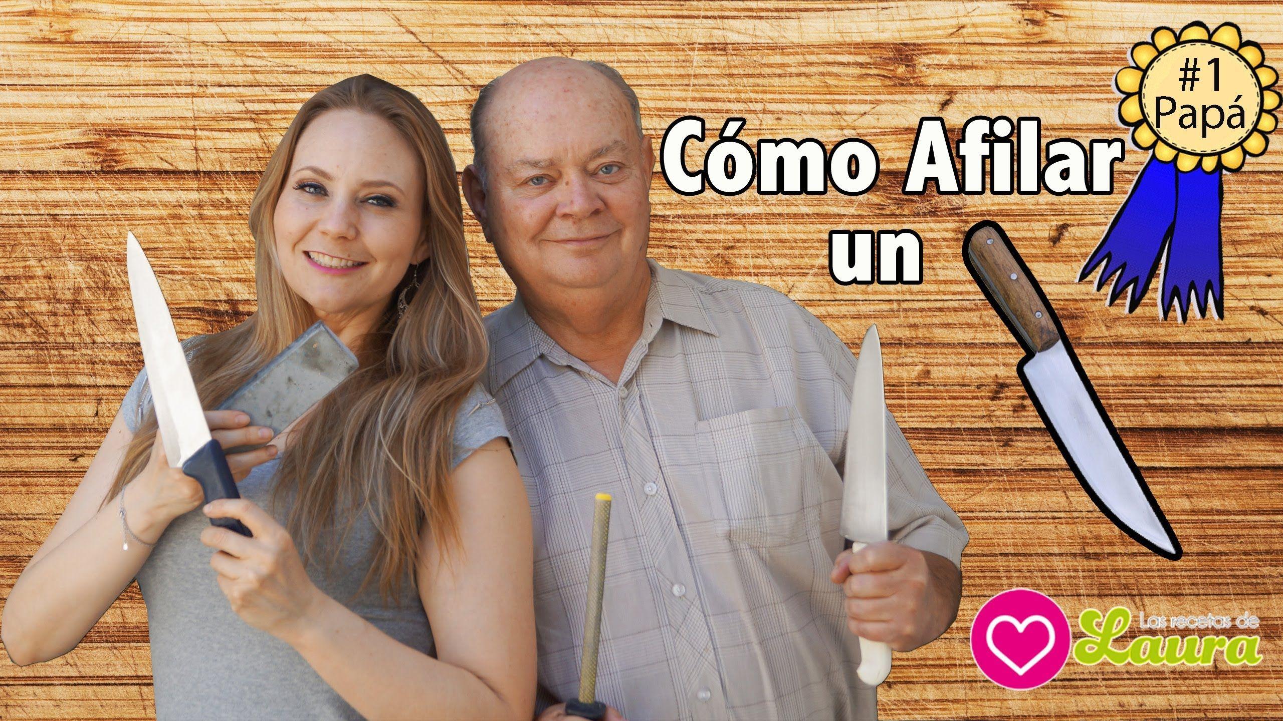 Como afilar cuchillos ♥ Especial Día del Padre