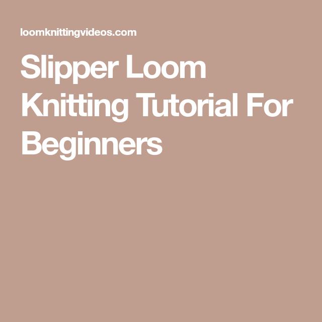 Slipper Loom Knitting Tutorial For Beginners Loom Knitting Videos