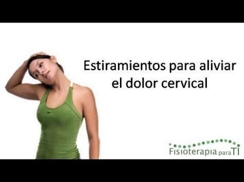Cómo aliviar el dolor cervical con 4 ejercicios..