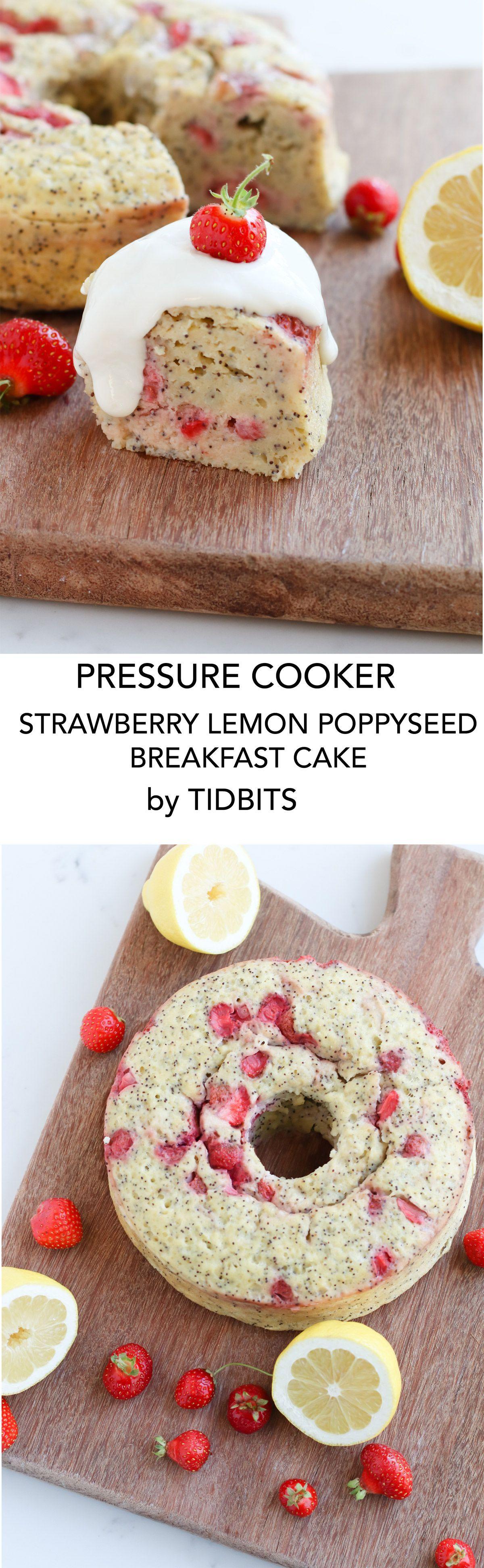 Pressure cooker strawberry lemon poppyseed breakfast cake