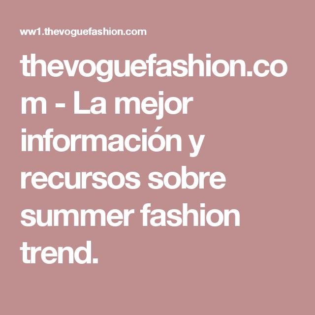 thevoguefashion.com-La mejor información y recursos sobre summer fashion trend.