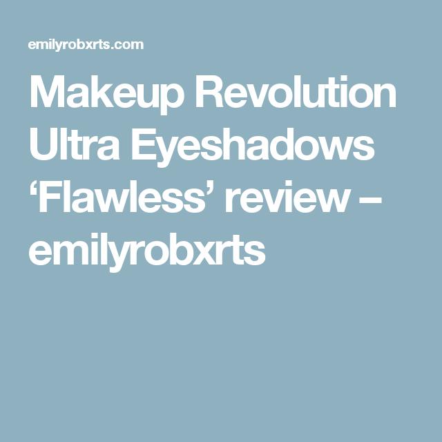 Makeup Revolution Ultra Eyeshadows 'Flawless' review – emilyrobxrts