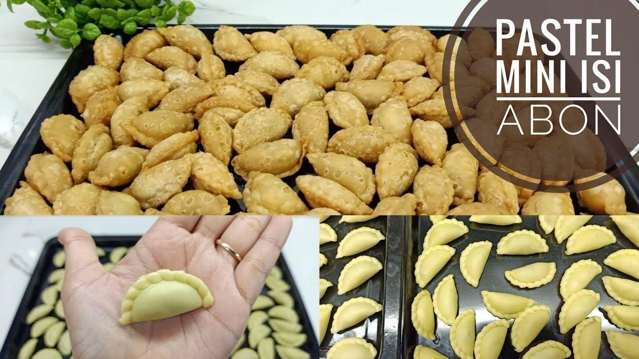 Resep Pastel Mini Isi Abon Renyah Banget Cemilan Lebaran Dirumahaja Youtube In 2020 Food Pastel Almond