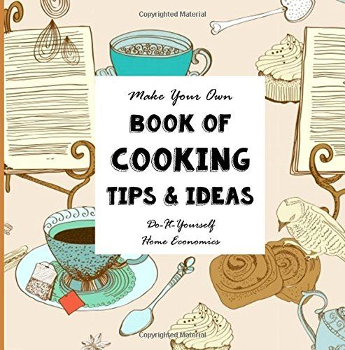 Diy cooking tips and ideas make your own book do it https diy cooking tips and ideas make your own book do it solutioingenieria Choice Image