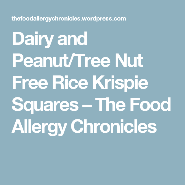 Dairy and Peanut/Tree Nut Free Rice Krispie Squares – The Food Allergy Chronicles