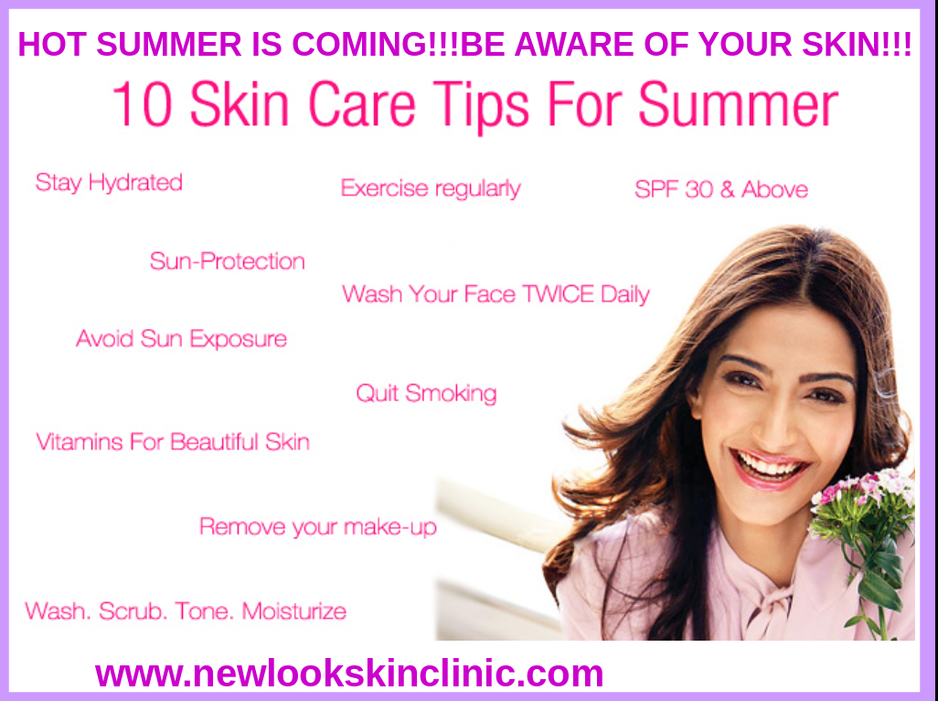 HOT SUMMER IS COMING!!!BE AWARE OF YOUR SKIN!!New Look Skin Clinic provides best skin care treatments with better care!!