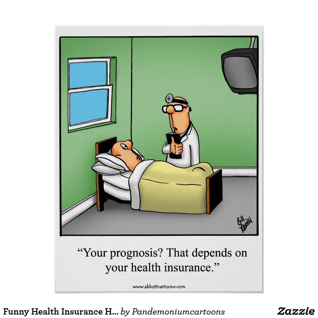 Funny Health Insurance Humor Poster Zazzle Com Health Humor Health Insurance Humor Health Insurance