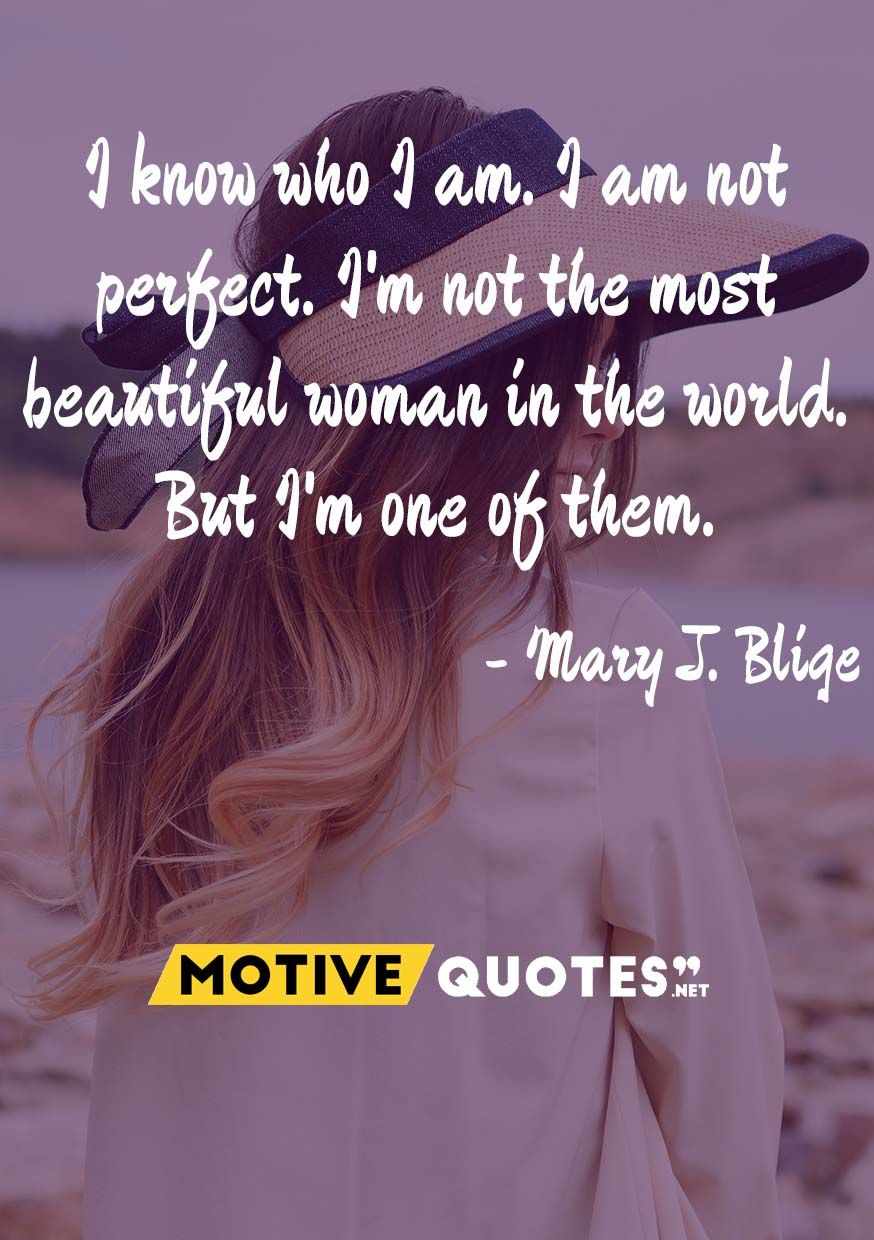 I Know Who I Am I Am Not Perfect Motivequotes Net Beautiful Girl Quotes I Am Beautiful Quotes Beautiful Quotes