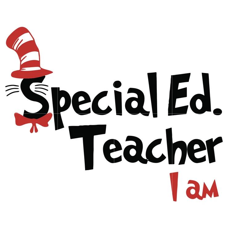 Special Ed Teacher I Am Dr Seuss Svg Dr Seuss Quotes Digital File Special Ed Teacher Dr Seuss Quotes Dr Seuss Teacher
