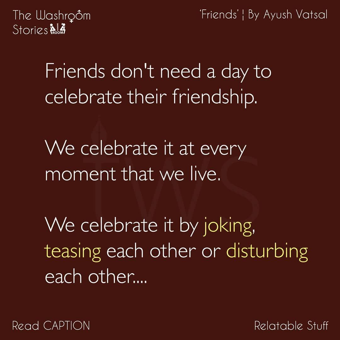 Happy Friendship Day In Certain Friends Don T Need A Day To Celebrate Their Friendship Unexpected Friendship Quotes Happy Friendship Friendship Quotes Funny