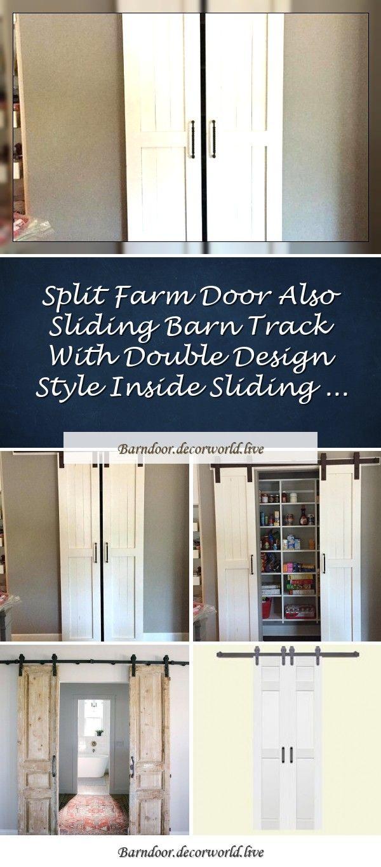 Split Farm Door Also Sliding Barn Track With Double Design Style Inside Sliding In 2020 Doors Sliding French Doors Barn Door